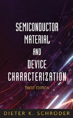 Semiconductor Material And Device Characterization By Schroder, Dieter K.