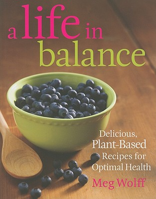 A Life in Balance By Wolff, Meg/ Campbell, T. Colin, Ph.D. (FRW)/ Samuelson, Joan Benoit (INT)